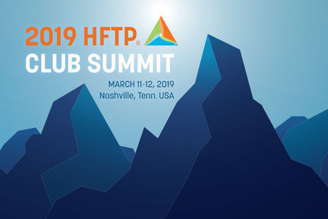 2019 HFTP Club Summit: An Advanced-level Educational and Networking Experience