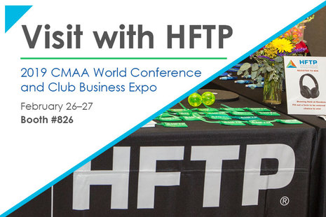 Visit with HFTP Global at the 2019 CMAA World Conference and Club Business Expo