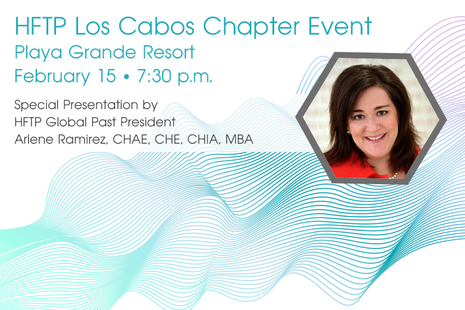 HFTP Global Past President Arlene Ramirez to Present at HFTP Los Cabos Chapter Meeting