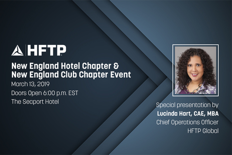 Attend Upcoming Event Hosted by the HFTP New England Hotel and HFTP New England Club Chapters