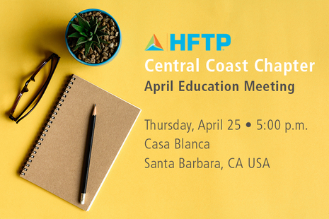 HFTP Central Coast Chapter to Host April Education Meeting