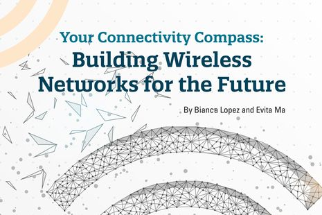Your Connectivity Compass: Building Wireless Networks for the Future