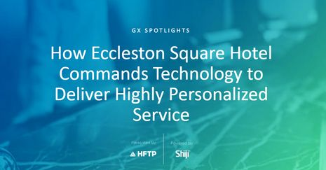 GX Spotlight: How Eccleston Square Hotel Commands Technology to Deliver Highly Personalized Service