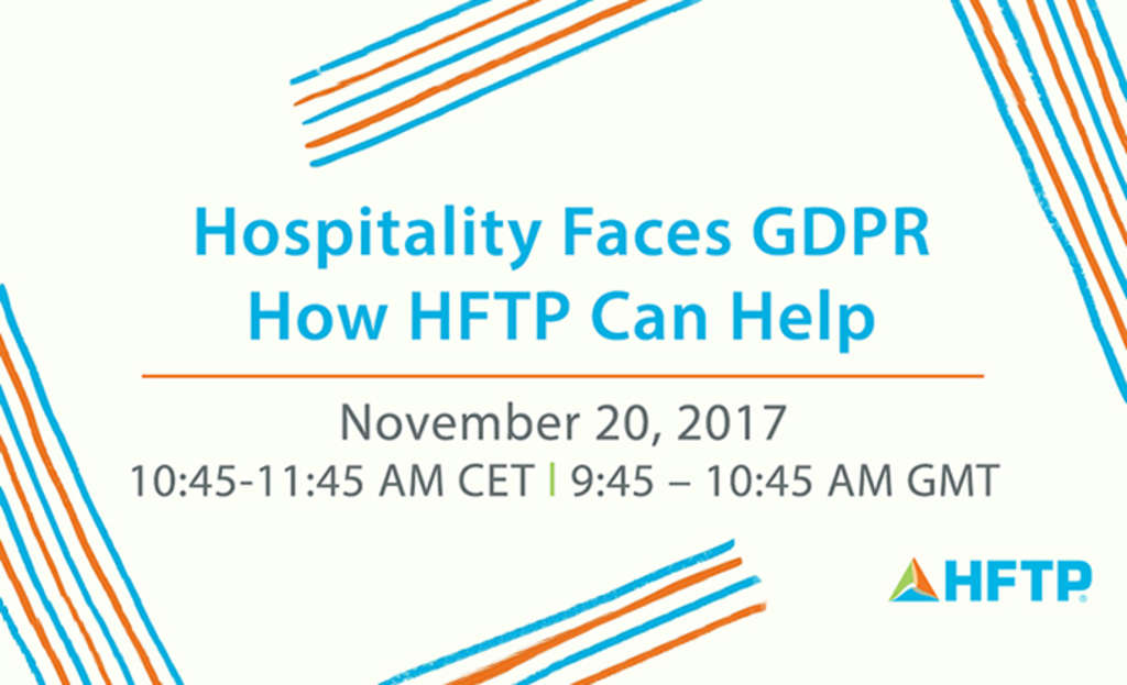 "Upcoming Webinar: ""Hospitality Faces GDPR - How HFTP Can Help"""