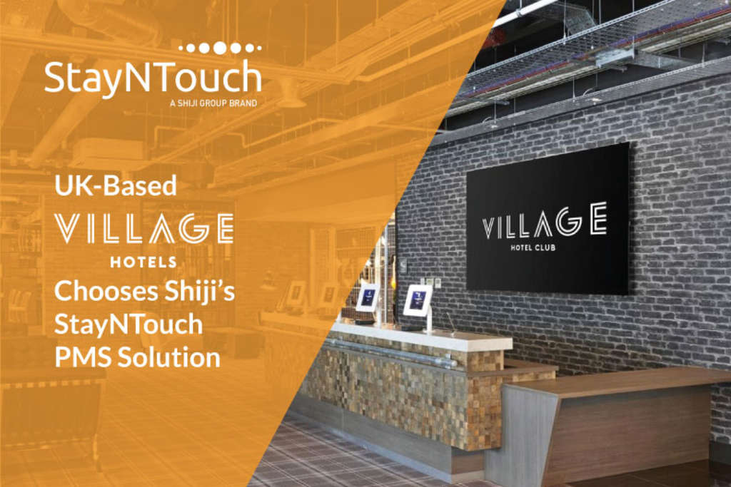 Building a Village with Mobile Tech: UK-Based Village Hotels Chooses Shiji's StayNTouch PMS Solution